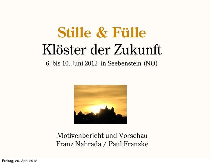 Stille & Fülle                          Klöster der Zukunft                          6. bis 10. Juni 2012 in Seebenstein (...