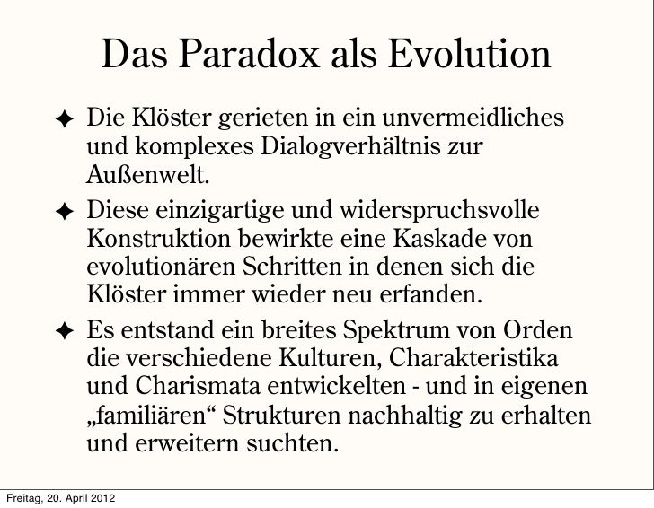 Das Paradox als Evolution          ✦ Die Klöster gerieten in ein unvermeidliches            und komplexes Dialogverhältnis...