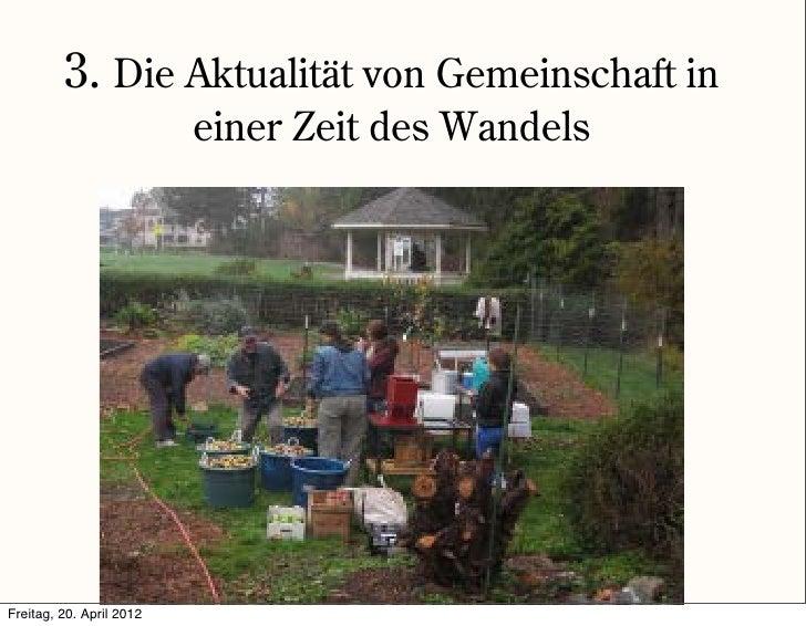 3. Die Aktualität von Gemeinschaft in                          einer Zeit des WandelsFreitag, 20. April 2012