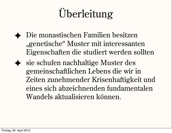 "Überleitung          ✦ Die monastischen Familien besitzen                   ""genetische"" Muster mit interessanten         ..."