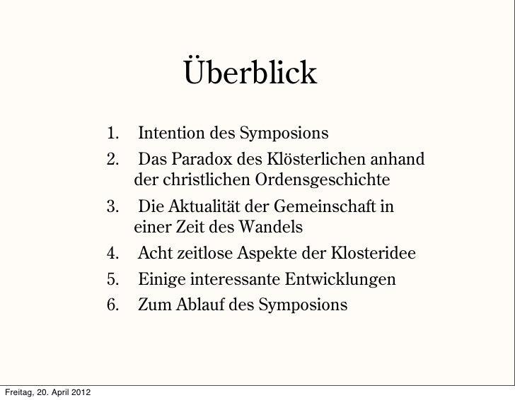 Überblick                          1.   Intention des Symposions                          2.   Das Paradox des Klösterlich...