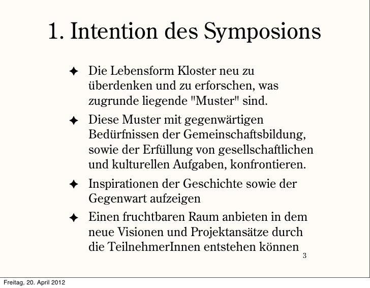 1. Intention des Symposions                          ✦ Die Lebensform Kloster neu zu                            überdenken...