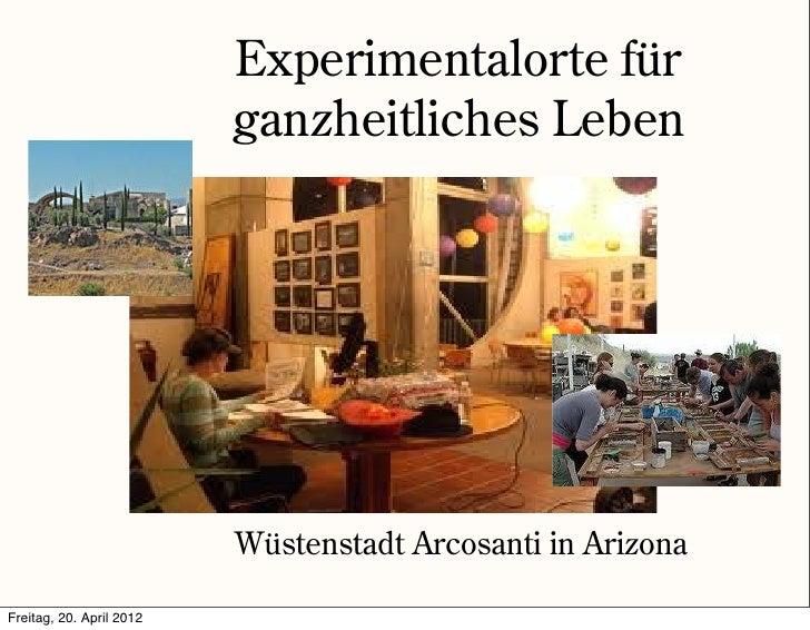 Experimentalorte für                          ganzheitliches Leben                          Wüstenstadt Arcosanti in Arizo...