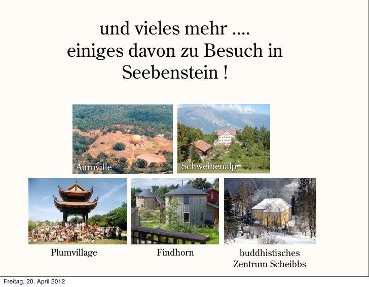 und vieles mehr ....                          einiges davon zu Besuch in                                 Seebenstein !    ...