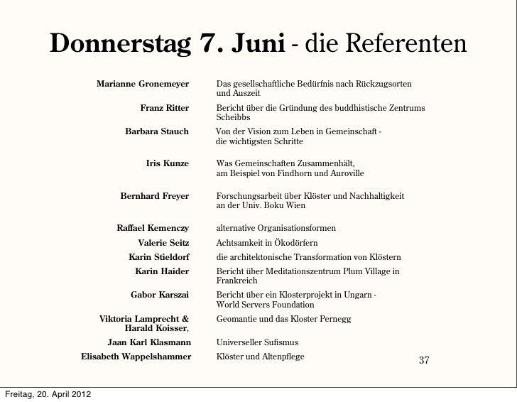 Donnerstag 7. Juni - die Referenten                          Marianne Gronemeyer      Das gesellschaftliche Bedürfnis nach...