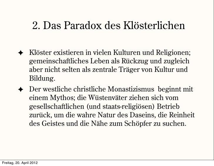 2. Das Paradox des Klösterlichen          ✦ Klöster existieren in vielen Kulturen und Religionen;            gemeinschaftl...