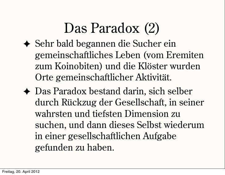 Das Paradox (2)            ✦ Sehr bald begannen die Sucher ein              gemeinschaftliches Leben (vom Eremiten        ...