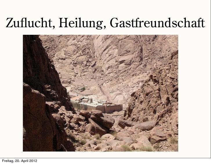 Zuflucht, Heilung, GastfreundschaftFreitag, 20. April 2012