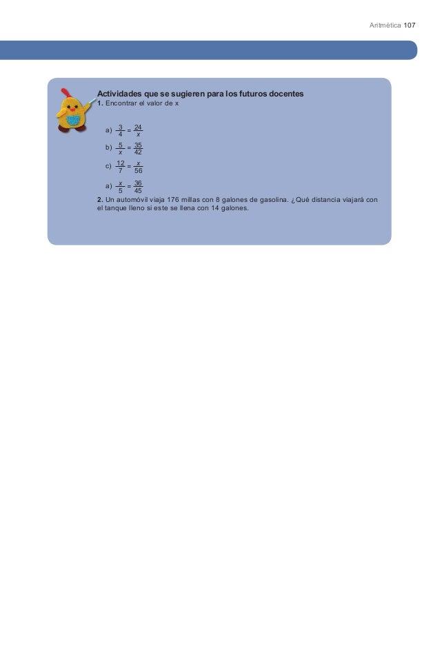 Aritmética 107Actividades que se sugieren para los futuros docentes1. Encontrar el valor de x  a) 3 =   24     4      x  b...