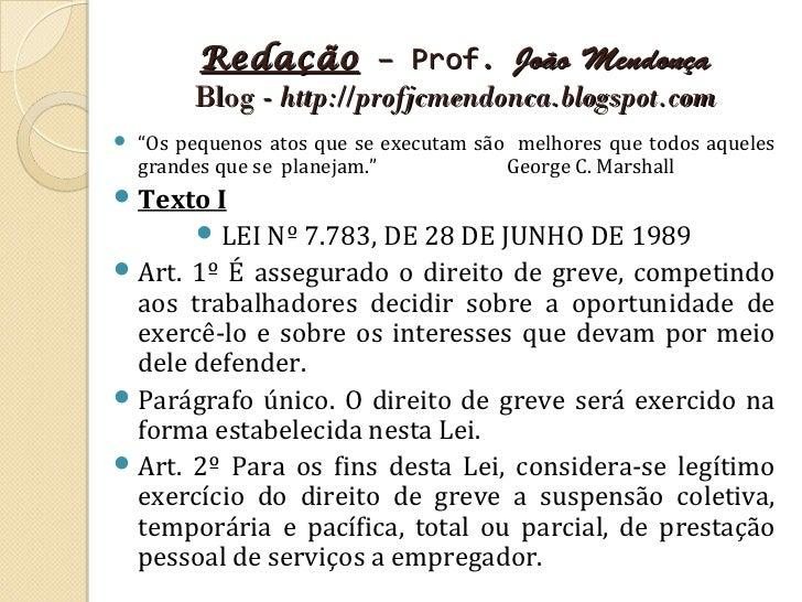 """Redação – Prof. João Mendonça         Blog - http://profjcmendonca.blogspot.com   """"Os pequenos atos que se executam são m..."""