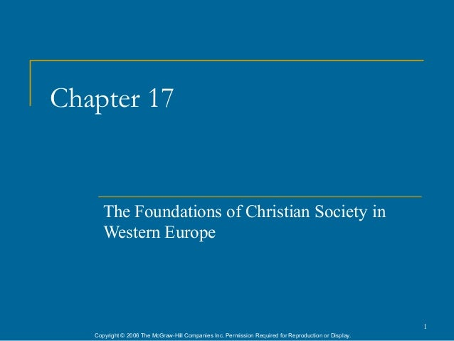 Chapter 17      The Foundations of Christian Society in      Western Europe                                               ...