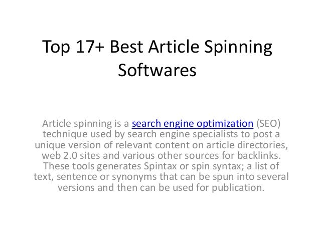 Top 17+ Best Article Spinning Softwares Article spinning is a search engine optimization (SEO) technique used by search en...