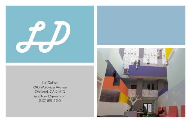 Liz Dalton 690 Walavista Avenue Oakland, CA 94610 lizdalton7@gmail.com (510) 821-2910 LD