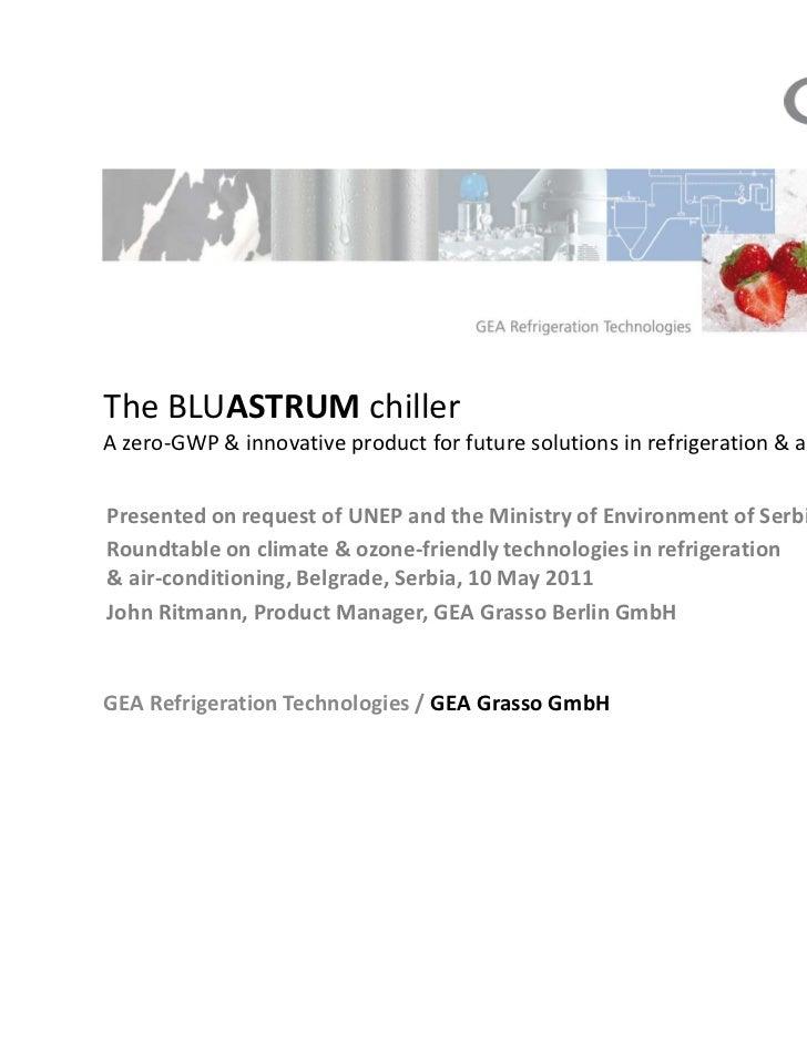 The BLUASTRUM chillerA zero-GWP & innovative product for future solutions in refrigeration & air-conditioning.Presented on...