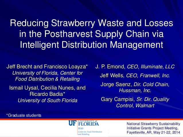 Reducing Strawberry Waste and Losses in the Postharvest Supply Chain via Intelligent Distribution Management Jeff Brecht a...