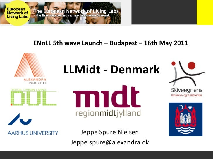 ENoLL	  5th	  wave	  Launch	  –	  Budapest	  –	  16th	  May	  2011	                 LLMidt	  -­‐	  Denmark	               ...