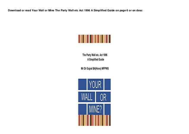 dl your wall or mine the party wall etc act 1996 a simplified guide 3buuk 1 638