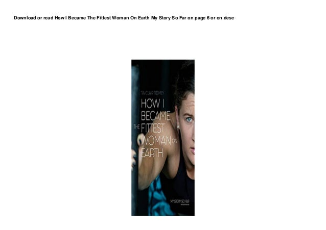 dl how i became the fittest woman on earth my story so far buuk 1 638