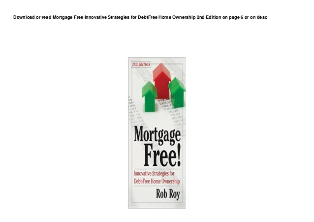dl mortgage free innovative strategies for debtfree home ownership 2nd edition d00nl0d 1 638