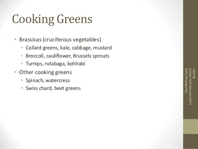 Cooking Greens • Brassicas (cruciferous vegetables)  • Other cooking greens • Spinach, watercress • Swiss chard, beet gree...