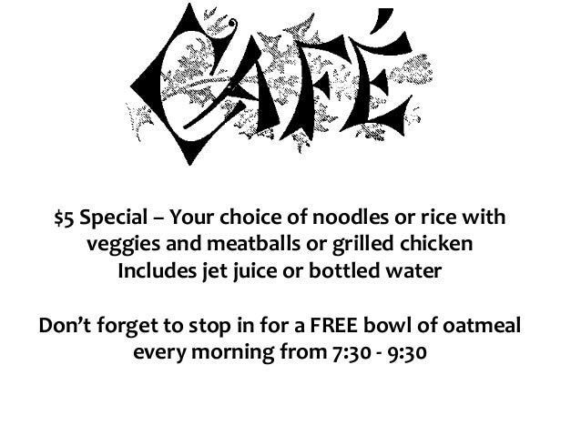 $5 Special – Your choice of noodles or rice with veggies and meatballs or grilled chicken Includes jet juice or bottled wa...