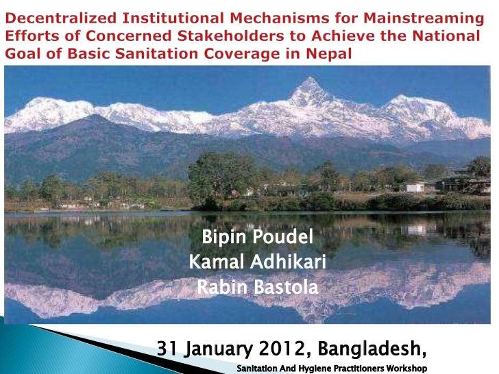 Bipin Poudel   Kamal Adhikari    Rabin Bastola31 January 2012, Bangladesh,        Sanitation And Hygiene Practitioners Wor...