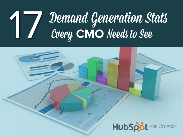 17Demand Generation Stats Every CMO Needs to See AGENCY POST