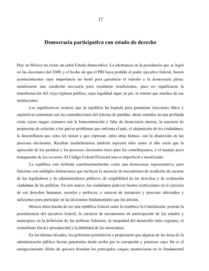 17                 Democracia participativa con estado de derechoHoy en México no existe un cabal Estado democrático. La a...