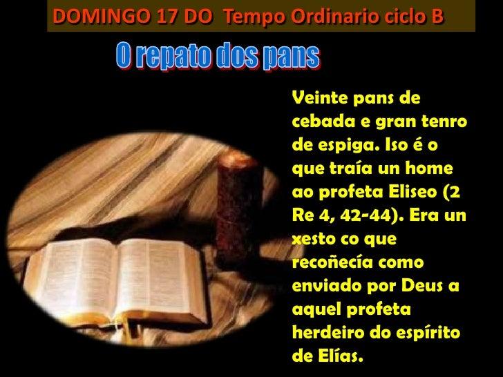 DOMINGO 17 DO Tempo Ordinario ciclo B                      Veinte pans de                      cebada e gran tenro        ...