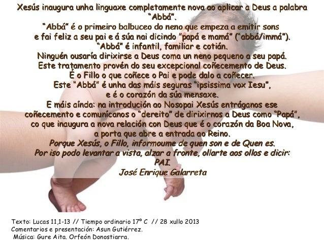 Xesús inaugura unha linguaxe completamente nova ao aplicar a Deus a palabraXesús inaugura unha linguaxe completamente nova...