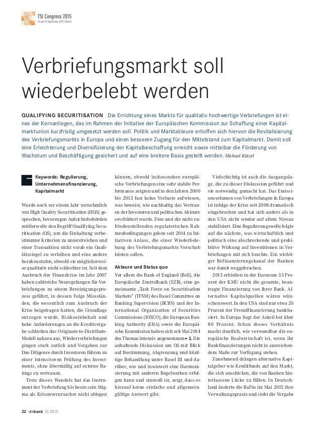 Verbriefungsmarkt soll wiederbelebt werden QUALIFYING SECURITISATION Die Errichtung eines Markts für qualitativ hochwertig...