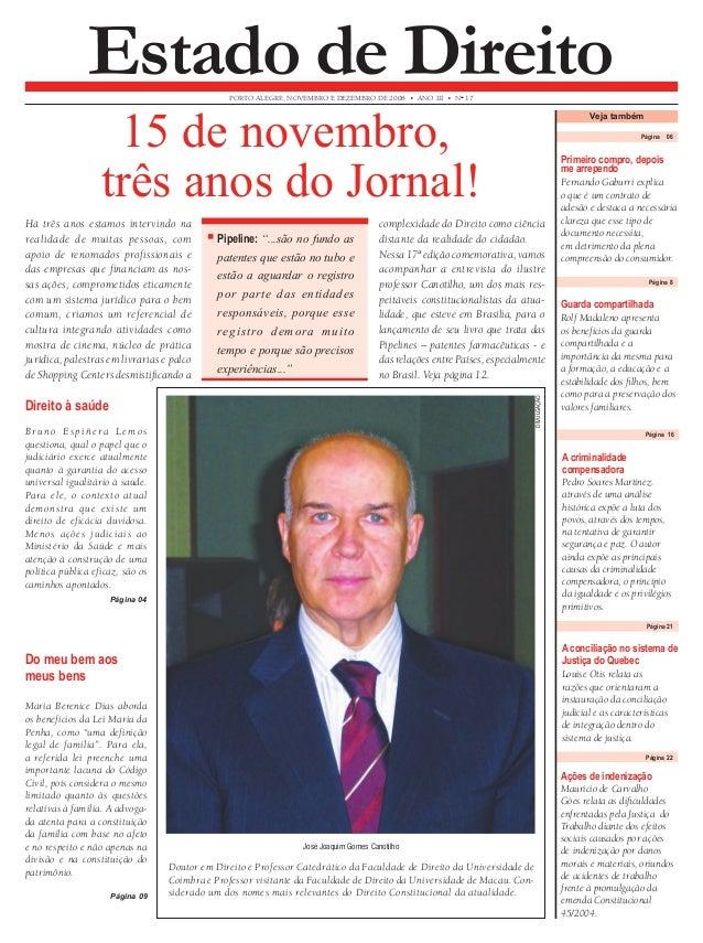 Página 06 15 de novembro,  três anos do Jornal!  Primeiro compro, depois  me arrependo  Fernando Gaburri explica  o que é ...