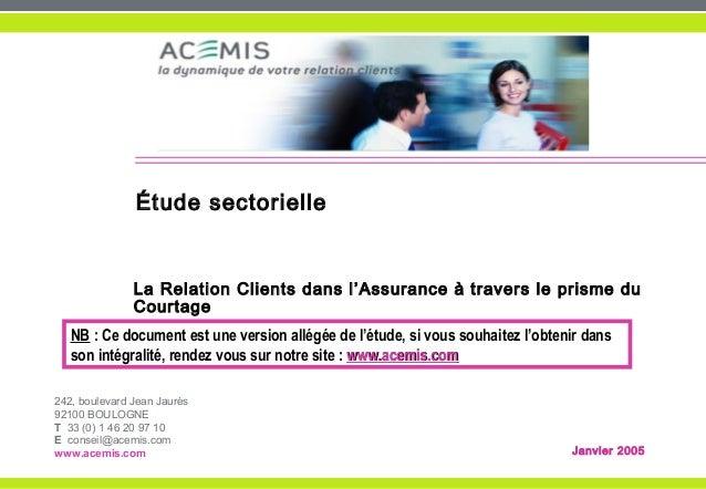 242, boulevard Jean Jaurès 92100 BOULOGNE T 33 (0) 1 46 20 97 10 E conseil@acemis.com www.acemis.com Janvier 2005 Étude se...