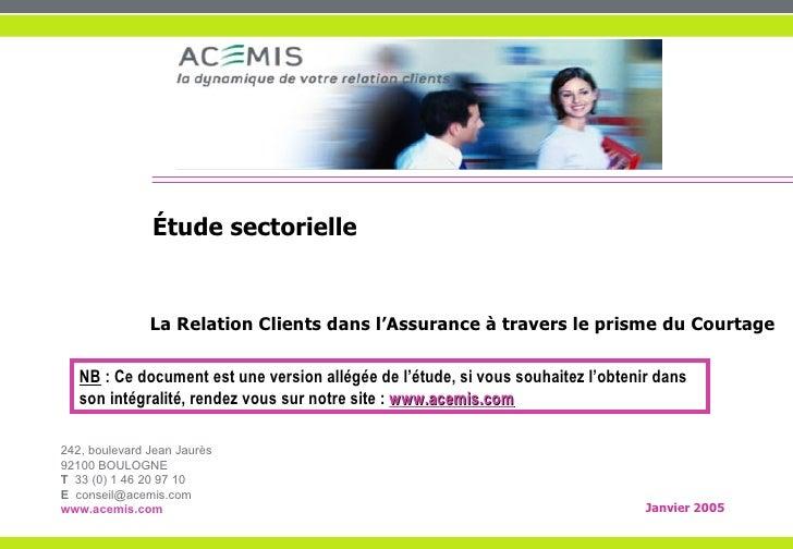 Étude sectorielle                  La Relation Clients dans l'Assurance à travers le prisme du Courtage    NB : Ce documen...