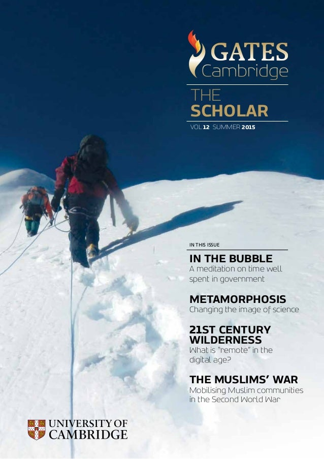 THE SCHOLAR VOL 12 SUMMER 2015 IN THE BUBBLE A meditation on time well spent in government METAMORPHOSIS Changing the imag...