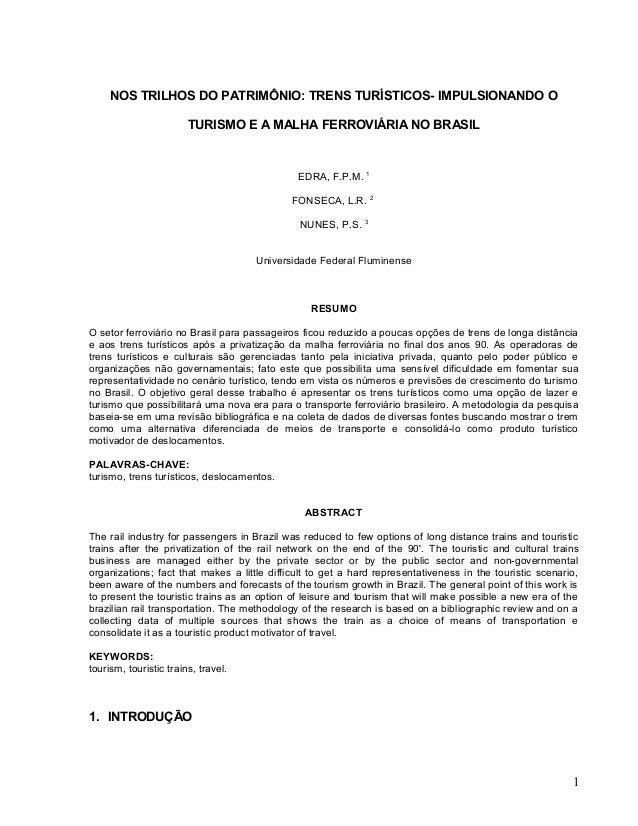 NOS TRILHOS DO PATRIMÔNIO: TRENS TURÍSTICOS- IMPULSIONANDO O TURISMO E A MALHA FERROVIÁRIA NO BRASIL EDRA, F.P.M. 1 FONSEC...