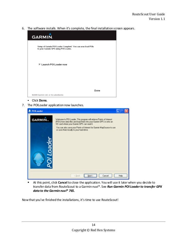 RouteScout User Guide Version 1.1 14 Copyright © Red Hen Systems 6. The software installs. When it's complete, the final i...