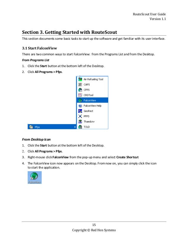 RouteScout User Guide Version 1.1 15 Copyright © Red Hen Systems Section 3. Getting Started with RouteScout This section d...