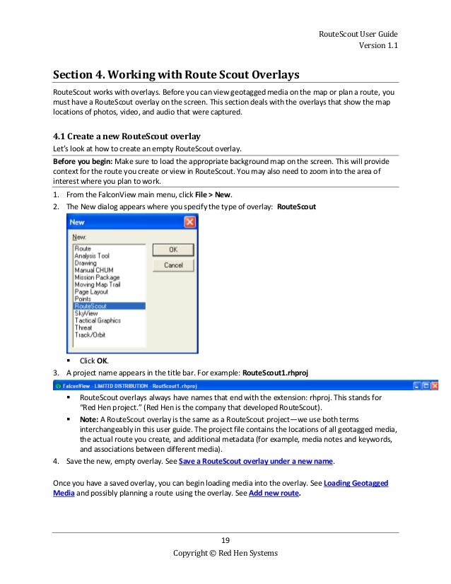 RouteScout User Guide Version 1.1 19 Copyright © Red Hen Systems Section 4. Working with Route Scout Overlays RouteScout w...