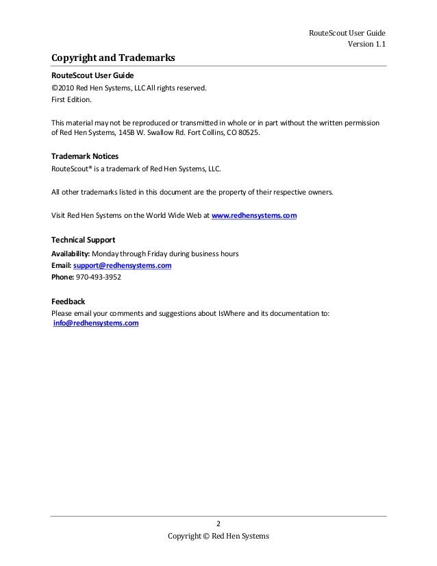 RouteScout User Guide Version 1.1 2 Copyright © Red Hen Systems Copyright and Trademarks RouteScout User Guide ©2010 Red H...