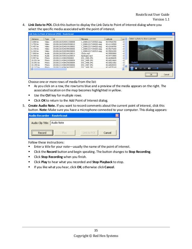 RouteScout User Guide Version 1.1 35 Copyright © Red Hen Systems 4. Link Data to POI. Click this button to display the Lin...