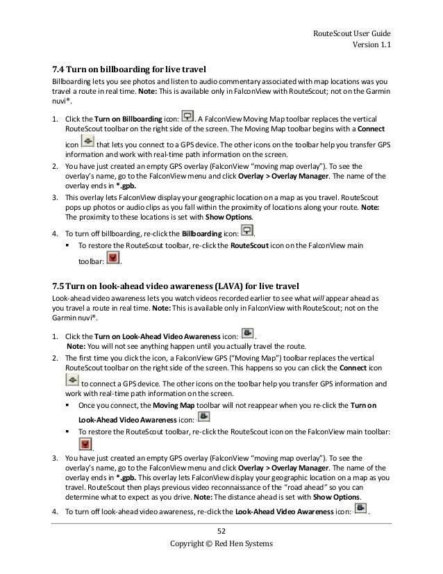 RouteScout User Guide Version 1.1 52 Copyright © Red Hen Systems 7.4 Turn on billboarding for live travel Billboarding let...