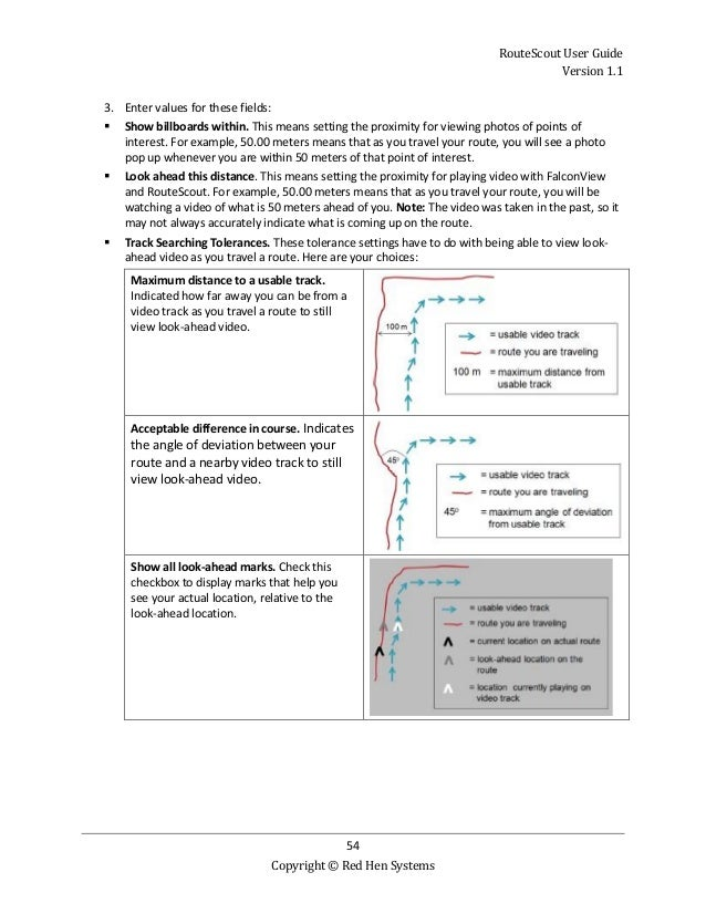 RouteScout User Guide Version 1.1 54 Copyright © Red Hen Systems 3. Enter values for these fields:  Show billboards withi...
