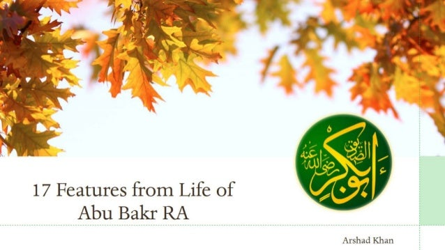 17 Lessons from life of Abu Bakr RA