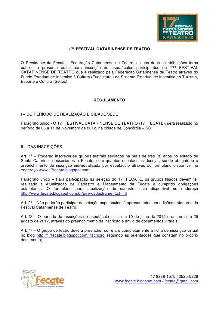 17º FESTIVAL CATARINENSE DE TEATROO Presidente da Fecate - Federação Catarinense de Teatro, no uso de suas atribuições tor...