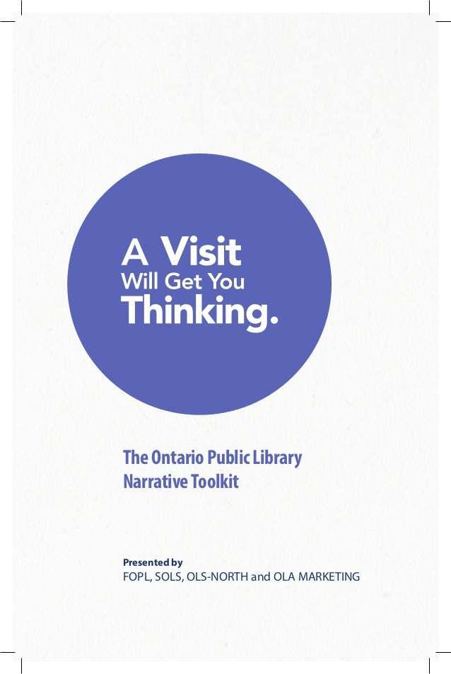 TheOntarioPublicLibrary NarrativeToolkit Presented by FOPL, SOLS, OLS-NORTH and OLA MARKETING