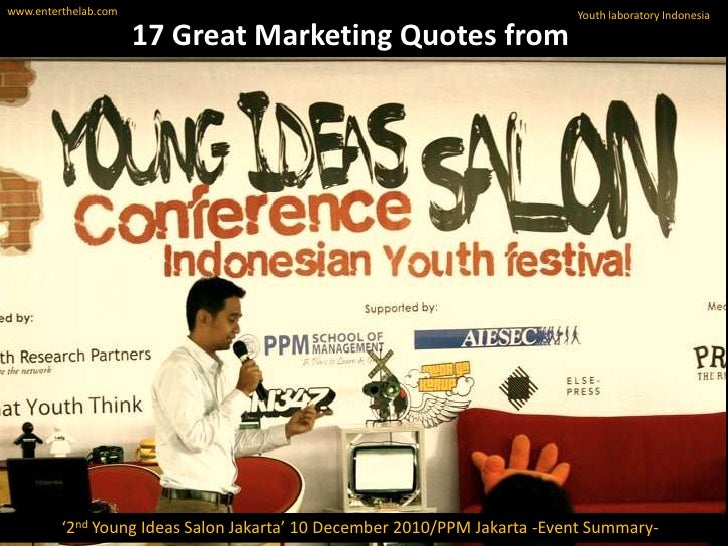 www.enterthelab.com<br />Youth laboratory Indonesia<br />17 Great Marketing Quotes from<br />'2nd Young Ideas Salon Jakart...