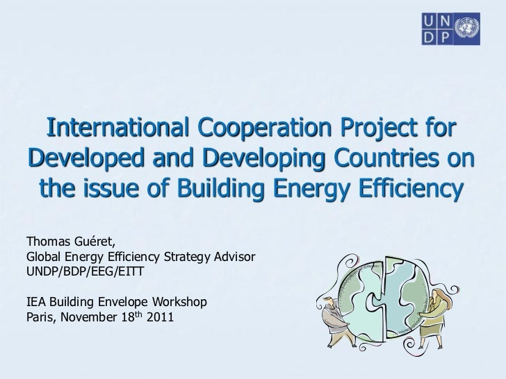 International Cooperation Project forDeveloped and Developing Countries on the issue of Building Energy EfficiencyThomas G...
