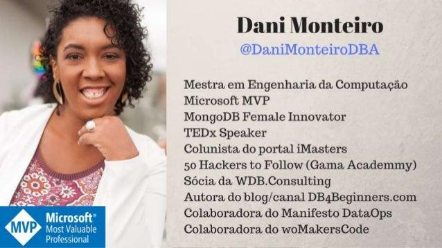 O que você precisa saber para modelar bancos de dados NoSQL - Dani Monteiro Slide 2
