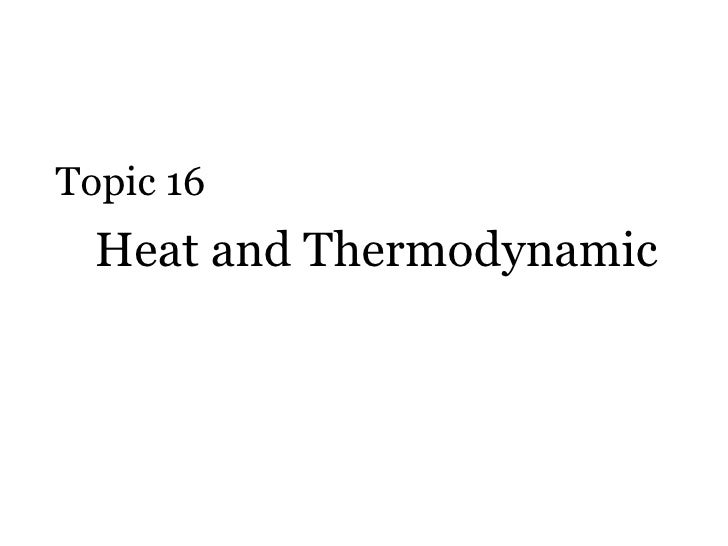 Heat and Thermodynamic  Topic 16